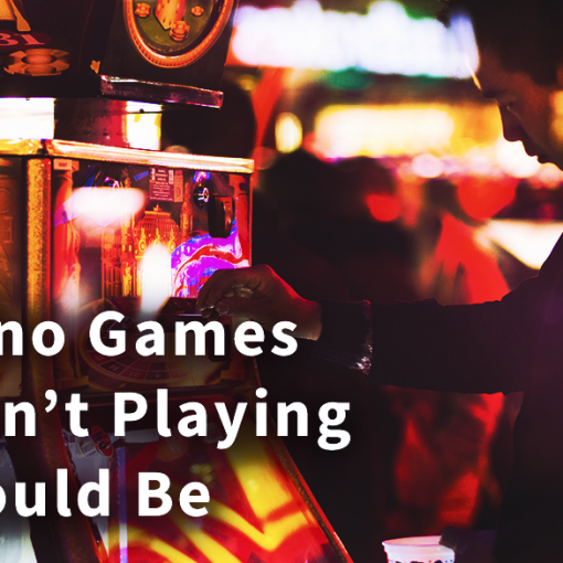 10 Casino Games You Aren't Playing