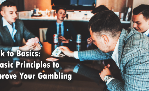 Back to Basics Tips to Improve Gambling